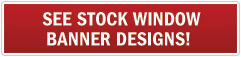 See Stock Window Banner Designs!
